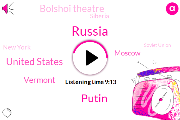 Russia,Putin,United States,Vermont,Moscow,Bolshoi Theatre,Siberia,New York,Soviet Union,Kazahstan,Bbc World Service,Petersburg,Europe,Writer,Director,Brahms Shostakovich,Peyton,Ignat Solzenitsyn