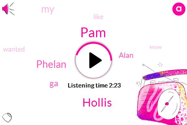 PAM,Hollis,Phelan,GA,Alan