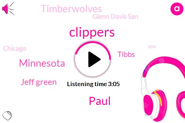 Clippers,Paul,Minnesota,Jeff Green,Tibbs,Timberwolves,Glenn Davis San,Chicago,Doc Rivers,Glenn Davis,Basketball,Canton,Rockets,Laghouat,GM,Celtics,Cebu,Thirty Three Years,Fourteen Years,Two Days