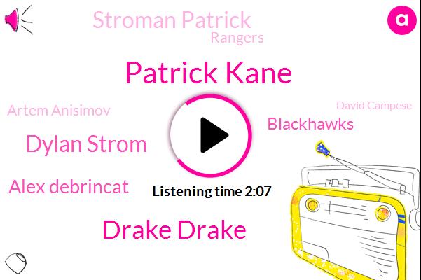 Patrick Kane,Drake Drake,Dylan Strom,Alex Debrincat,Blackhawks,Stroman Patrick,Rangers,Artem Anisimov,David Campese,NHL,Troy,Ten Days