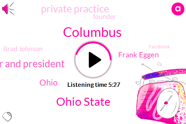 Columbus,Ohio State,Founder And President,Frank Eggen,Ohio,Private Practice,Brad Johnson,Founder,Facebook,Ams Barrett,Amsterdam,Consultant,Pittsburgh,Thirty Five Years,Twenty Six Days,Four Years