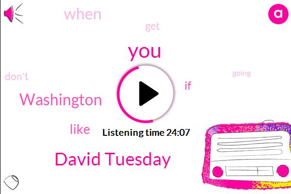 David Tuesday,Washington