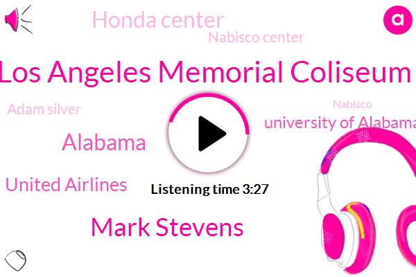 Los Angeles Memorial Coliseum,Mason,Mark Stevens,Alabama,United Airlines,University Of Alabama,Honda Center,Nabisco Center,Adam Silver,Nabisco,University Of Southern California,Kpcc Npr,Pasadena,KIA,Orange County,USC,Lakers,Microsoft