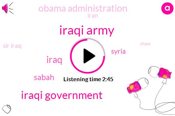 Iraqi Army,Iraqi Government,Iraq,Sabah,Syria,Obama Administration,Iran,Sir Iraq,Shaw