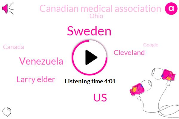 Sweden,United States,Venezuela,Larry Elder,Cleveland,Canadian Medical Association,Ohio,Canada,Google,Joy Behar,Claude Gasden,Europe,Congo,Eleven Years,Fifty Years