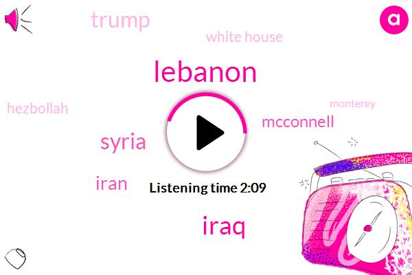 Lebanon,Syria,Iraq,Iran,Mcconnell,Donald Trump,White House,Hezbollah,Monterey,Jonathan