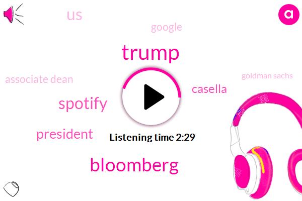 Donald Trump,Bloomberg,Spotify,President Trump,Casella,United States,Google,Associate Dean,Goldman Sachs,Wnyc Studios,Pittsburgh,Carnegie Mellon University,Director
