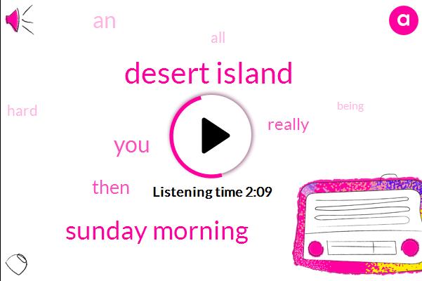 Sunday Morning,Desert Island