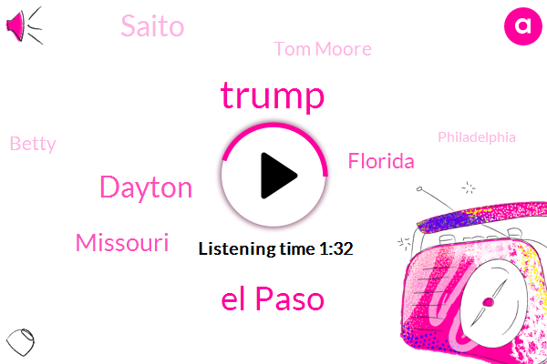 Donald Trump,El Paso,Dayton,Missouri,Florida,Saito,Tom Moore,Betty,Philadelphia,Baltimore