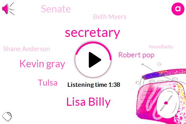 Lisa Billy,Secretary,Kevin Gray,Tulsa,Robert Pop,Senate,Beth Myers,Shane Anderson,Newsradio,State Representative,Senator,Robbery,Katie,Methamphetamine,Greene,Colin,Murder,Officer,John James
