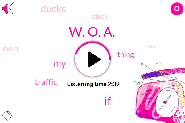 W. O. A.
