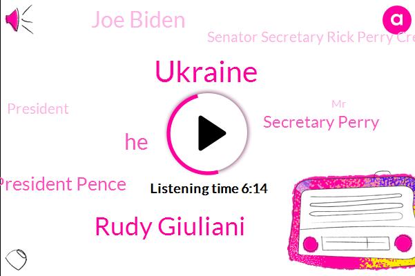 Rudy Giuliani,Vice President Pence,Secretary Perry,Joe Biden,Ukraine,Senator Secretary Rick Perry Creek,President Trump,Secretary,Ukrainian Government,United States,Vice President,Rick Perry,Mr Parthenis,Mr Zelinski,Mr Parnell,Mr Parnasse,White House,Mr Kearney