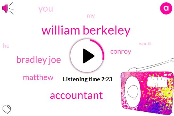 William Berkeley,Accountant,Bradley Joe,Matthew,Conroy