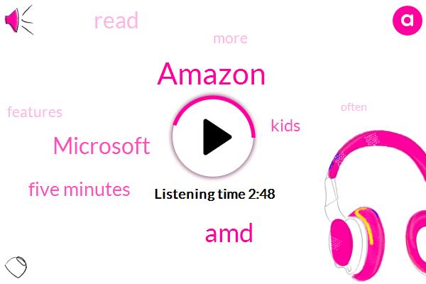 Amazon,AMD,Microsoft,Five Minutes