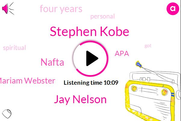 Stephen Kobe,Jay Nelson,Nafta,Mariam Webster,APA,Four Years