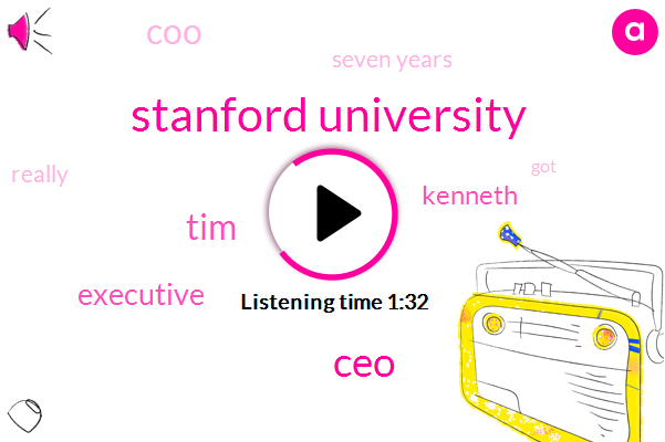 Stanford University,CEO,TIM,Executive,Kenneth,COO,Seven Years