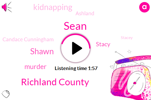 Sean,Richland County,Shawn,Murder,Stacy,Kidnapping,Ashland,Candace Cunningham,Stacey,Arson,Rebecca Lacey,Elizabeth,Seventy Two Years,Twelve One Day,Ninety Years,Two Year
