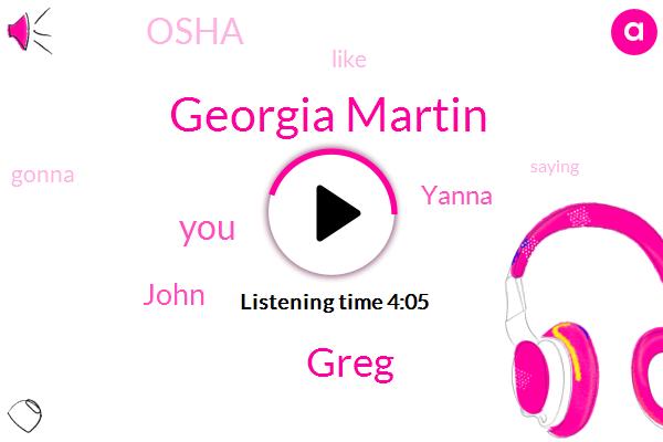 Georgia Martin,Greg,John,Yanna,Osha