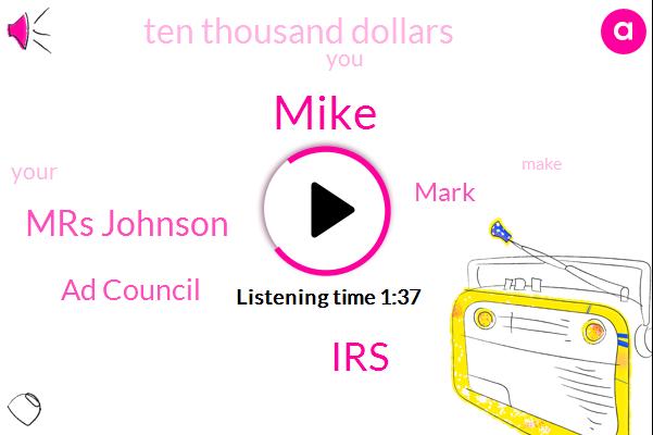 Mike,IRS,Mrs Johnson,Ad Council,Mark,Ten Thousand Dollars