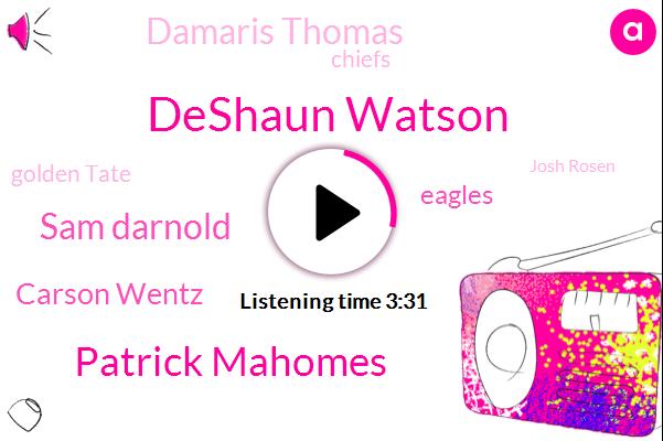Deshaun Watson,Patrick Mahomes,Sam Darnold,Carson Wentz,Eagles,Damaris Thomas,Chiefs,Golden Tate,Josh Rosen,Volleyball,Three Years