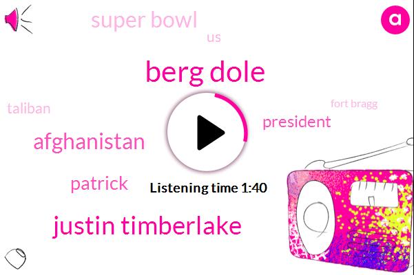 Berg Dole,Justin Timberlake,Afghanistan,Patrick,President Trump,Super Bowl,United States,Taliban,Fort Bragg,The House,Army,Donald Trump,Corvallis,Senator Sara Gilbert,Fraud,Peter Courtney,Senator,Oregon