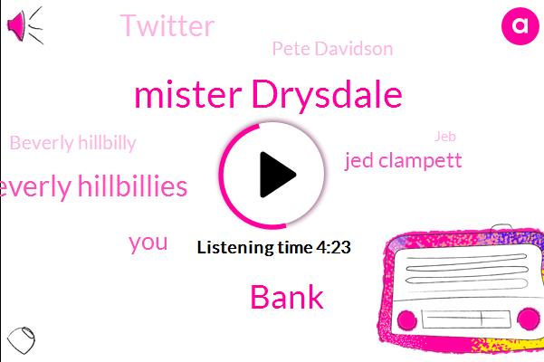 Mister Drysdale,Bank,Beverly Hillbillies,Jed Clampett,Twitter,Pete Davidson,Beverly Hillbilly,JEB,Vaughn,Iraq,Jane Hathaway,Bipolar,Rhonda,Thirty Five Percent
