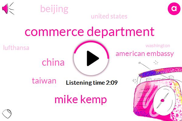 Commerce Department,Mike Kemp,China,Taiwan,American Embassy,Beijing,United States,Lufthansa,Washington,President Trump,Xi Jinping,British Airways,Megan Crane,Apple,Two Percent