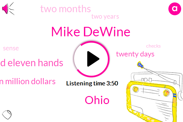 Mike Dewine,Ohio,Hundred Eleven Hands,Ten Million Dollars,Twenty Days,Two Months,Two Years