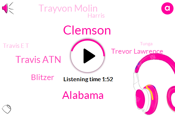 Clemson,Alabama,Travis Atn,Blitzer,Trevor Lawrence,Trayvon Molin,Harris,Travis E T,Tunga,One Yard,Sixty Two Yard,Five Yard