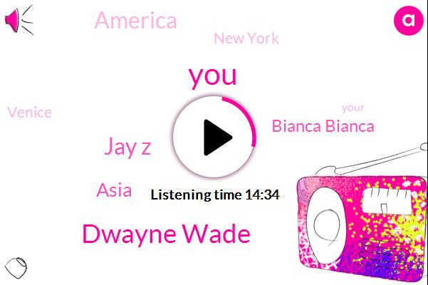 Dwayne Wade,Jay Z,Asia,Bianca Bianca,America,New York,Venice,P. T. Barnum,Walmart,L. A.,UK,Jeff Bezos,Eminem,Bernie,Europe,Youtube,Disa,Luke,Bethel Church,Trinidad James