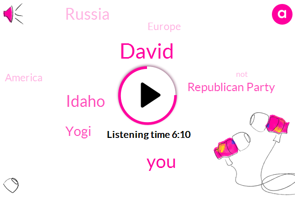 David,Idaho,Yogi,Republican Party,Russia,Europe,America