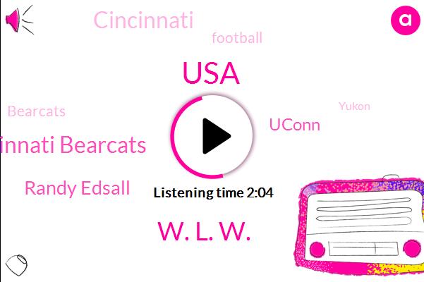 USA,W. L. W.,Cincinnati Bearcats,Randy Edsall,Uconn,Football,Cincinnati,Bearcats,Yukon,Twenty Eight Yard,Seven Hundred W,Nine Dollars