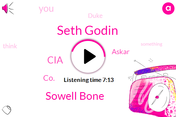 Seth Godin,Sowell Bone,CIA,CO.,Askar,Duke