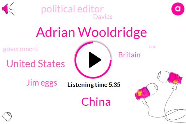 Adrian Wooldridge,China,United States,Jim Eggs,Britain,Political Editor,Davies