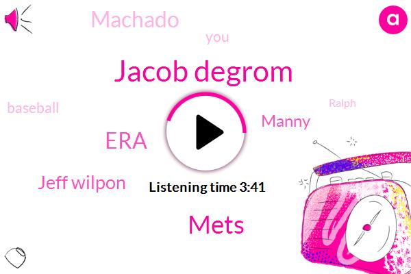 Jacob Degrom,Mets,ERA,Jeff Wilpon,Manny,Baseball,Machado,Ralph,Guam,Tim Lem,JAY,Bruce,New York,Francisco,SAN,Five Years,Two Months,Two Years