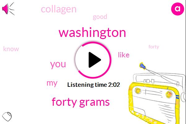 Washington,Forty Grams