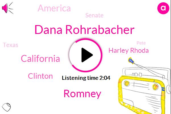 Dana Rohrabacher,Romney,California,Clinton,Harley Rhoda,America,Senate,Texas,Pete,Twenty Thirty Years