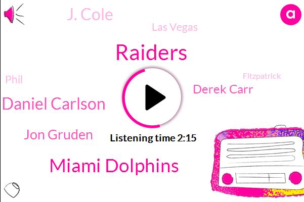 Miami Dolphins,Raiders,Daniel Carlson,Jon Gruden,Derek Carr,J. Cole,Las Vegas,Phil,Fitzpatrick,John Group,Miami.,Baldwin,Keith