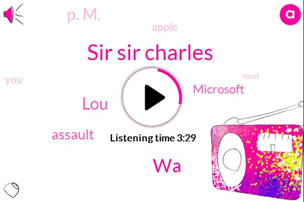Sir Sir Charles,WA,LOU,Assault,Microsoft,P. M.,Apple