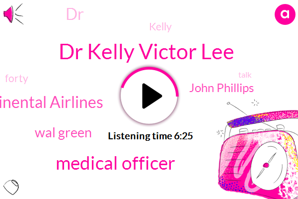 Dr Kelly Victor Lee,Medical Officer,Continental Airlines,Wal Green,John Phillips