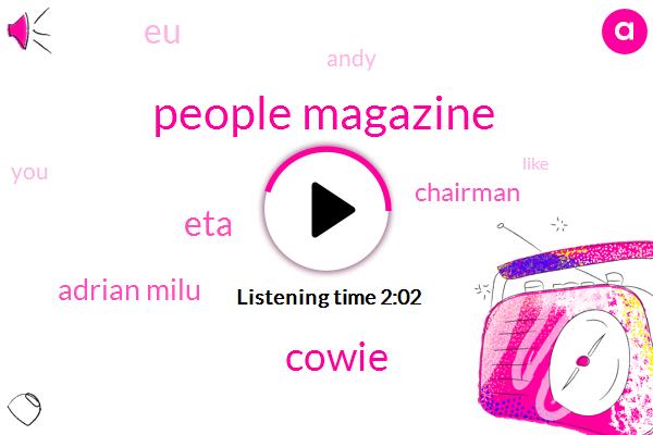 People Magazine,Cowie,ETA,Adrian Milu,Chairman,EU,Andy