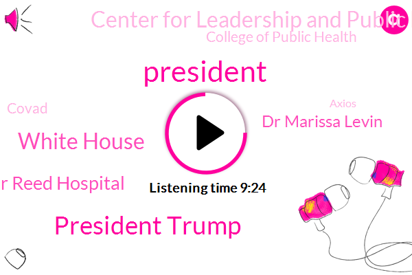 President Trump,White House,Walter Reed Hospital,Dr Marissa Levin,Center For Leadership And Public Health Practice,College Of Public Health,Covad,Axios,Melania Trump,Professor,Director,Lucy,Ryan Gorman,University Of South Florida,Elena Train,United States,Dr Levine,FLU