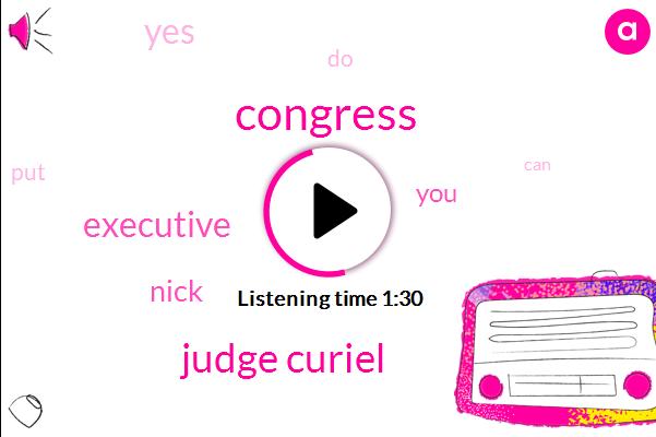 Congress,Judge Curiel,Executive,Nick