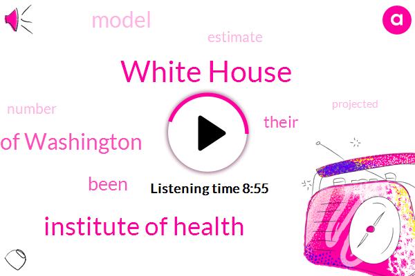 White House,Institute Of Health,University Of Washington