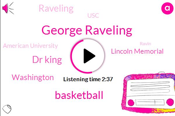 George Raveling,Dr King,Basketball,Lincoln Memorial,Washington,USC,American University,Raveling,Ravin,Todd Gurley,Mason,Ireland,J Anderson,Thirteen Days