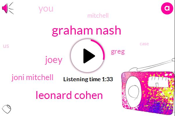 Graham Nash,Leonard Cohen,Joey,Joni Mitchell,Greg