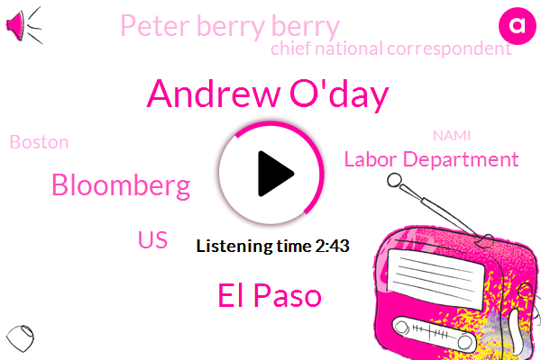 Andrew O'day,El Paso,Bloomberg,United States,Labor Department,Peter Berry Berry,Chief National Correspondent,Boston,ABC,Nami,Annunciation,Donald Trump,Commissioner,Peterson,Indonesia,Claudia,Congressman