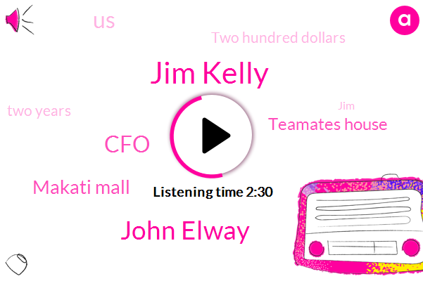 Jim Kelly,John Elway,Mcafee,CFO,Makati Mall,Teamates House,United States,Two Hundred Dollars,Two Years