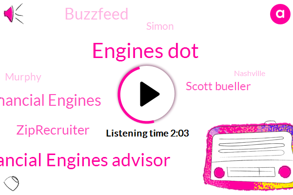 Engines Dot,Financial Engines Advisor,Financial Engines,Ziprecruiter,Scott Bueller,Buzzfeed,Simon,Murphy,Nashville,Two Thousand Eighteen Year,Twenty Five Dollars,Two-Minute