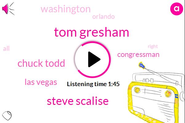 Tom Gresham,Steve Scalise,Chuck Todd,Las Vegas,Congressman,Washington,Orlando